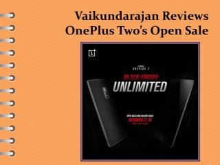 Vaikundarajan Reviews OnePlus Two's Open Sale