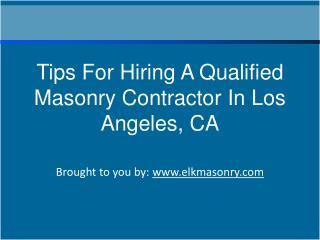 Tips For Hiring A Qualified Masonry Contractor In Los Angeles, CA