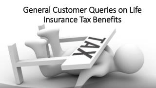 General Customer Queries on Life Insurance Tax Benefits