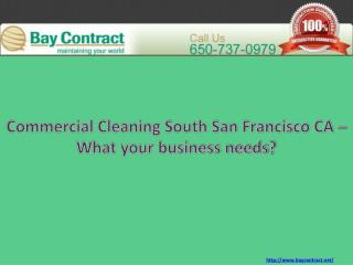 Commercial Cleaning South San Francisco CA – What your business needs?