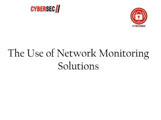 The Use of Network Monitoring Solutions