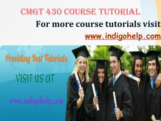 CMGT 430 expert tutor/ indigohelp