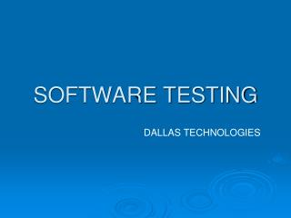 Learn Software Testing course by Dallas Technologies.