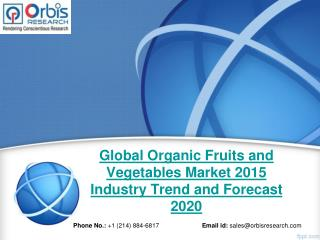 Global Organic Fruits and Vegetables  Market Growth, Trends up to 2020: Orbis Research