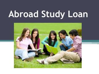 Education Loans For Studying Outside India