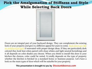 Pick the Amalgamation of Stiffness and Style While Selecting Back Doors