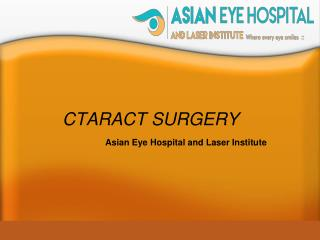 Cataract surgery-Asian Eye Hospital