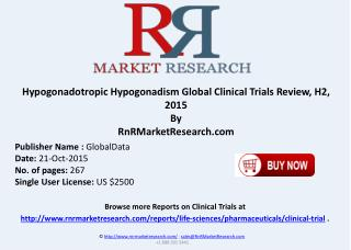 Hypogonadotropic Hypogonadism Global Clinical Trials Review H2 2015