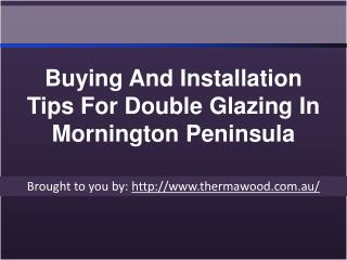 Buying And Installation Tips For Double Glazing In Mornington Peninsul