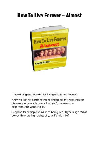 How To Live Forever � Almost