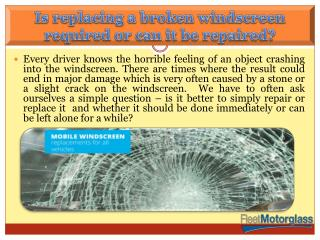Is replacing a broken windscreen required or can it be repaired?