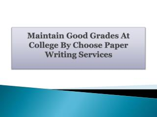 Maintain Good Grades At College By Choose Paper Writing Services