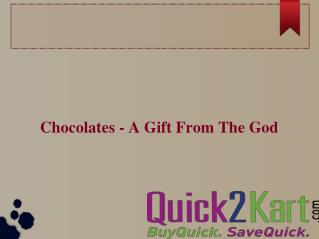 Chocolates - A Gifts from The God