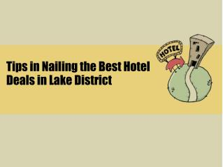 Tips in nailing the best hotel deals in Lake District
