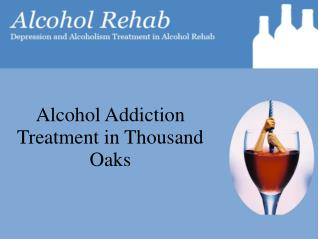 Alcohol addiction treatment in Thousand Oaks