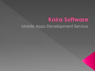 Mobile apps development services by kaira software