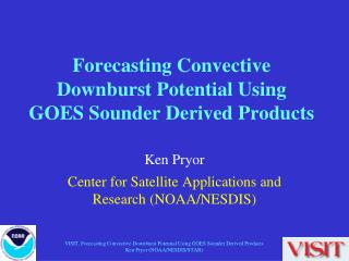Forecasting Convective Downburst Potential Using GOES Sounder Derived Products