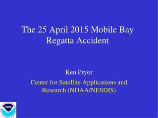 The 25 April 2015 Mobile Bay Regatta Accident