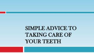 Simple Advice to Taking Care of Your Teeth