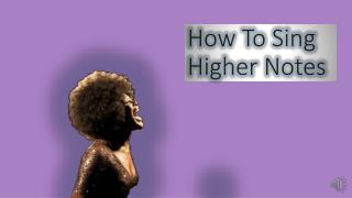 How To Sing High Notes
