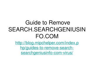 Guides to Remove Search.SearchGeniusinfo.com