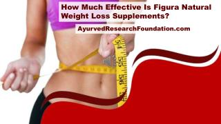 How Much Effective Is Figura Natural Weight Loss Supplements?
