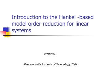 Introduction to the Hankel -based model order reduction for linear systems