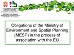 Obligations of the Ministry of Environment and Spatial Planning MESP in the process of association with the EU