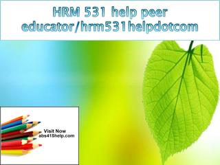 HRM 531 help peer educator/hrm531helpdotcom