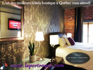 L'un des meilleurs hôtels boutique à Québec vous attend!
