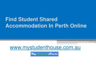 Find Student Shared Accommodation In Perth Online - www.mystudenthouse.com.au