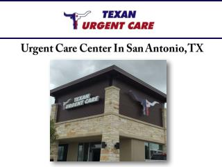 Urgent Care Center In San Antonio, TX