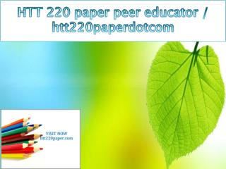 HTT 220 paper peer educator / htt220paperdotcom