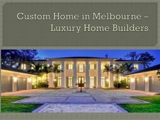 Custom Home in Melbourne � Luxury Home Builders