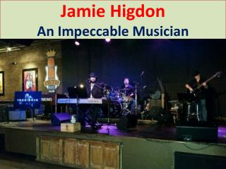 Jamie Higdon - Best Musician