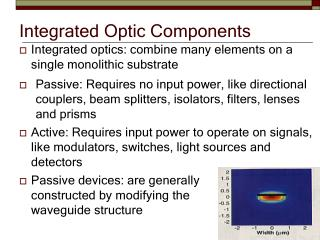 Integrated Optic Components