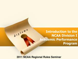 Introduction to the  NCAA Division I Academic Performance Program