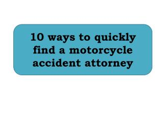 10 ways to quickly find a motorcycle accident attorney