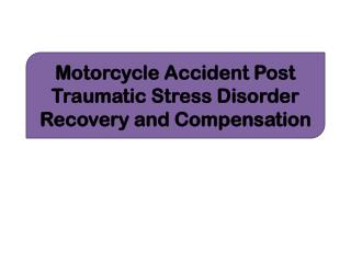 Motorcycle Accident Post Traumatic Stress Disorder Recovery and Compensation