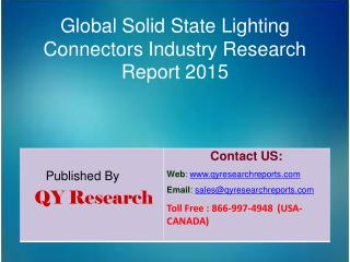 Global Solid State Lighting Connectors Market 2015 Industry Growth, Outlook, Insights, Shares, Analysis, Study, Research
