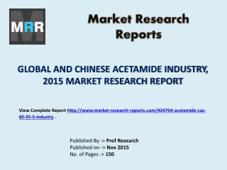 Global Acetamide Industry with a focus on the Chinese Market