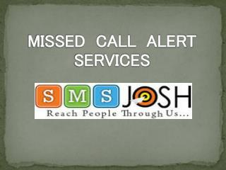 Missed Call Alert Services- SMS JOSH