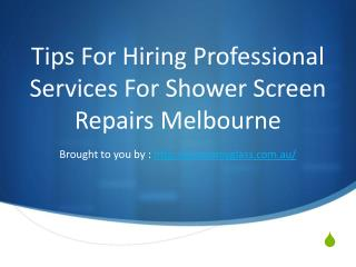 Tips For Hiring Professional Services For Shower Screen Repairs Melbou
