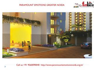 Paramount Emotions Noida Extension @  91 9560090040
