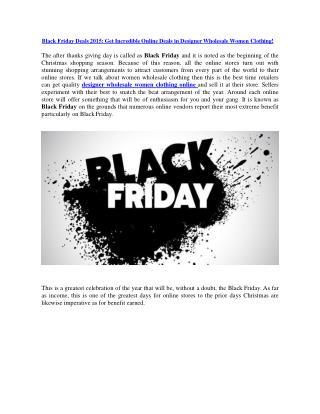 Black Friday Deals 2015: Get Incredible Online Deals in Designer Wholesale Women Clothing!