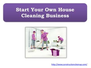 Start Your Own House Cleaning Business