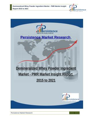 Demineralized Whey Powder Ingredient Market - PMR Market Insight Report 2015 to 2021