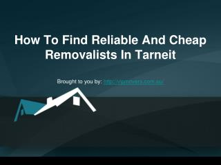 How To Find Reliable And Cheap Removalists In Tarneit