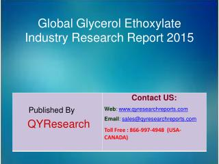 Global Glycerol Ethoxylate Market 2015 Industry Growth, Trends, Outlook, Analysis, Research and Development