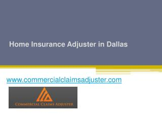 Home Insurance Adjuster in Dallas - www.commercialclaimsadjuster.com